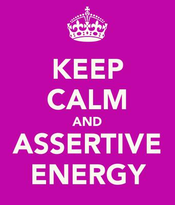 Stay Calm and Assertive